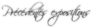 Précédentes expo_2